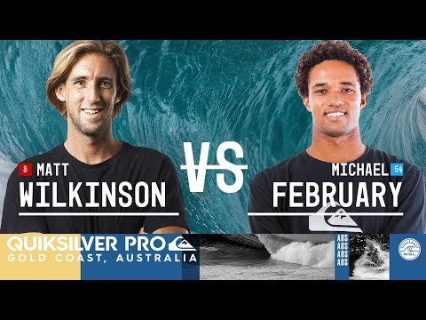 Matt Wilkinson Vs. Michael February - Round Two, Heat 3 - Quiksilver Pro Gold Coast 2018