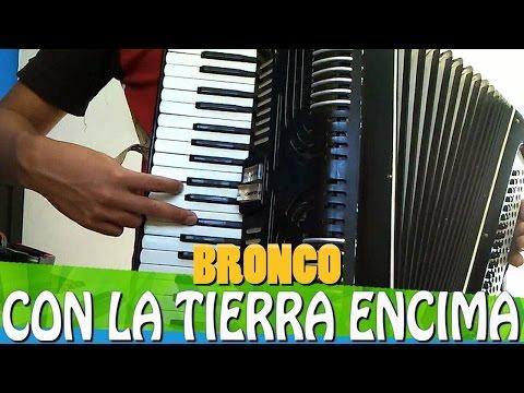 BRONCO -  CON LA TIERRA ENCIMA - TUTORIAL PARA ACORDEON DE TECLAS