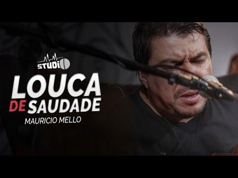Mauricio Mello - Louca de Saudade MMStudio