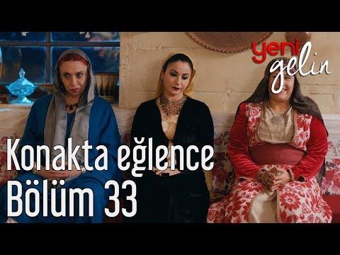 Yeni Gelin 33. Bölüm - Konakta Eğlence