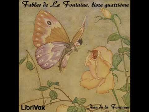 Fables de La Fontaine, livre 04 by Jean de La FONTAINE read by Jean Lambert   Full Audio Book from YouTube · Duration:  58 minutes 32 seconds