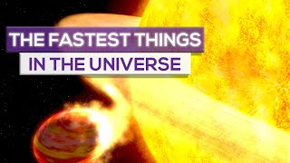 The Fastest Things In The Universe!