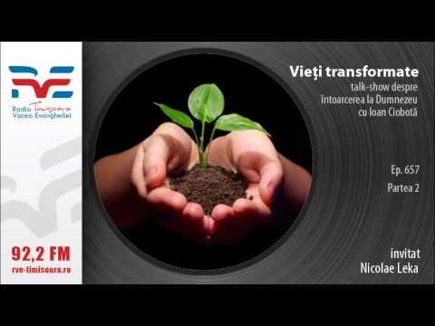 Vieti transformate - Nicolae Leka - Partea 2