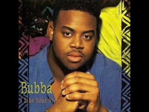 Bubba - I Like Your Style