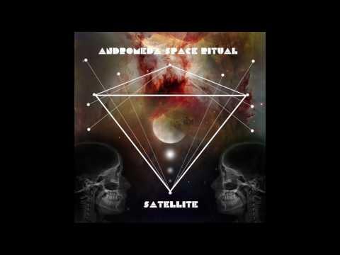 Andromeda Space Ritual - Satellite(Full Album)