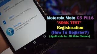 Motorola Moto G5 Plus SOAK TEST Registration! (How To Register?)