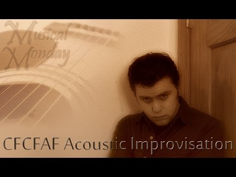 Musical Monday Returns! CFCFAF Acoustic Improv