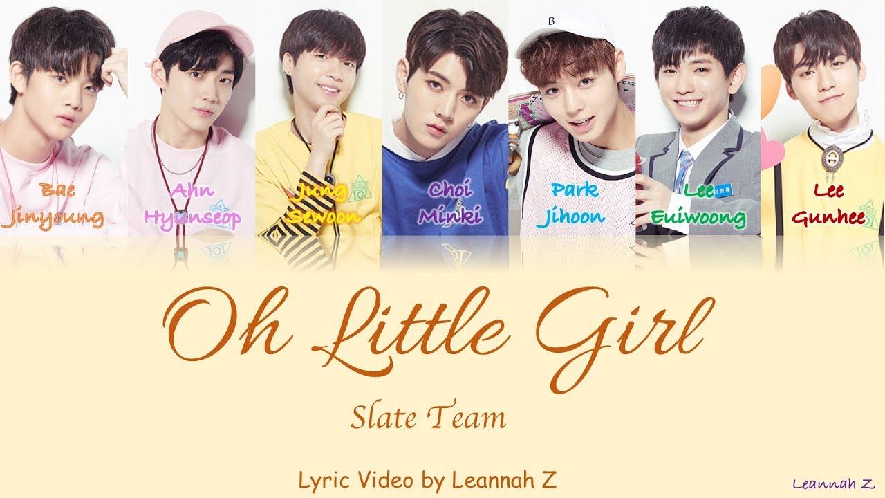 [Produce 101] Slate- Oh Little Girl Official Lyrics [Rom/Han/Eng]