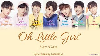 [Produce 101] Slate- Oh Little Girl Official Lyrics [Rom/Han/Eng] Mp3