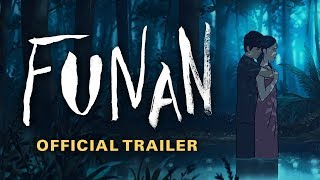 Funan [Official Trailer, GKIDS] - Coming to Select Theaters Starting June 7