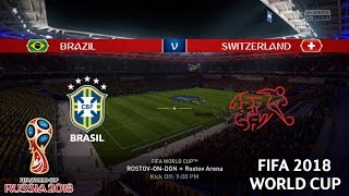 Brazil vs Switzerland - FIFA 2018 World Cup - Group E - FIFA 18 Gameplay