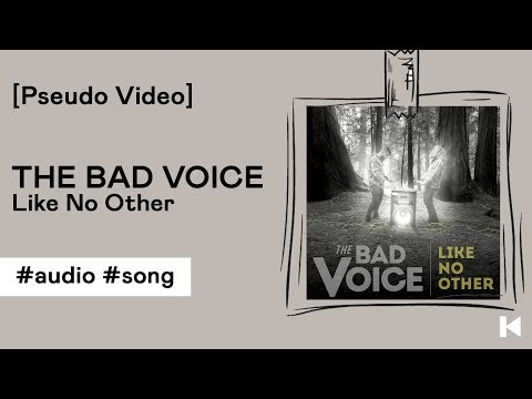 The Bad Voice - Like No Other [Pseudo Video]