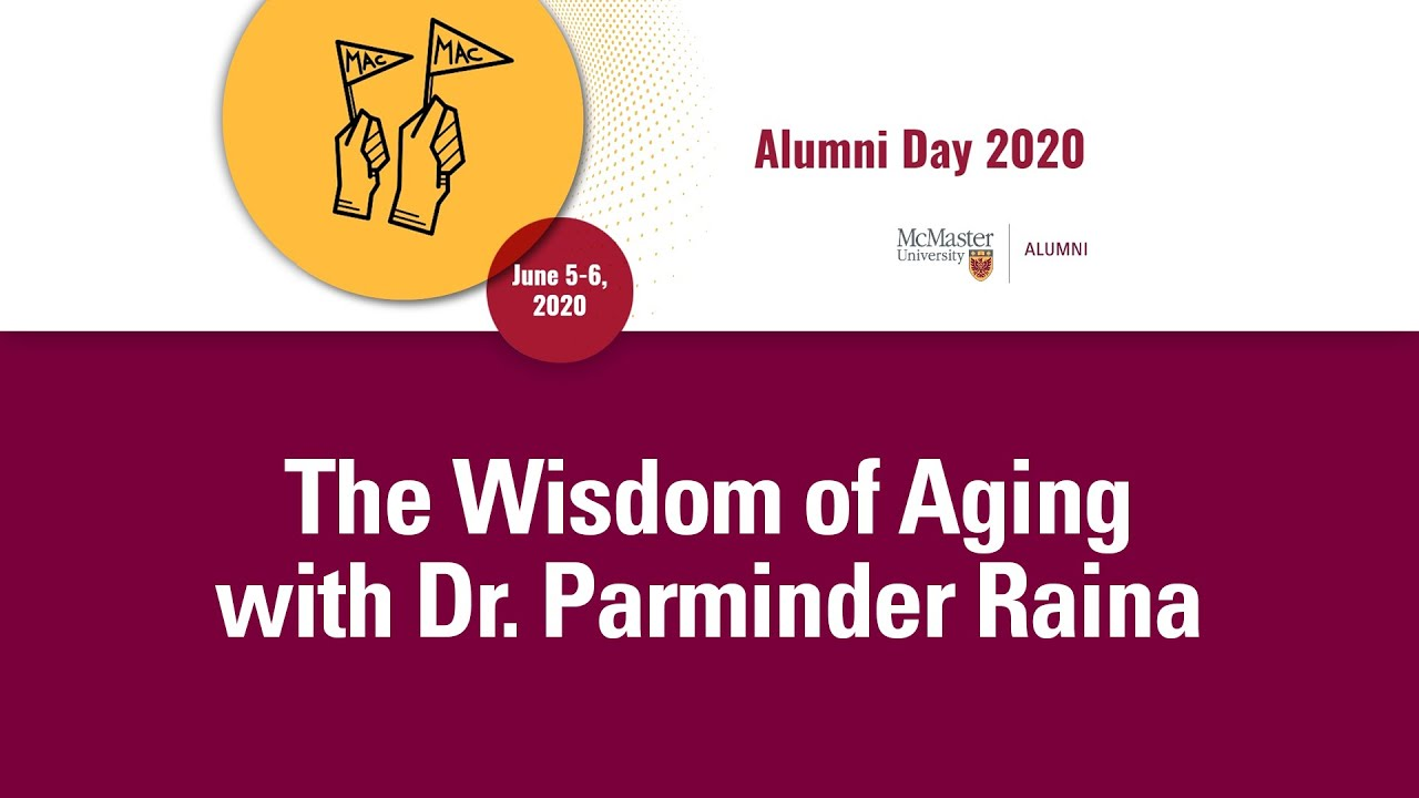 Image for Alumni Day 2020: The Wisdom of Aging with Dr. Parminder Raina webinar