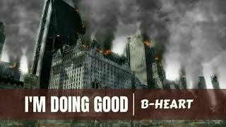 B-Heart - I'm Doing Good Freestyle (RAW)