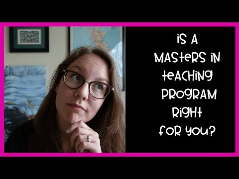 Is a Masters in Teaching Program Right for You?