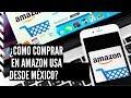 Como Comprar en Amazon USA desde México 2020 o cualquier otro país