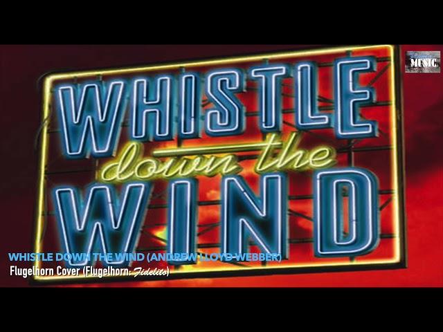 Whistle Down the Wind (Andrew Lloyd Webber) - Flugelhorn Cover