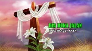 Marvey Kaya - DIA BUKA JALAN