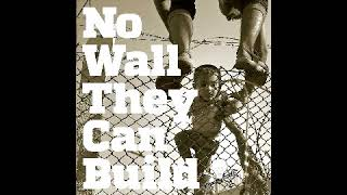 No Wall They Can Build Part 10 - From East to West, Chaos and Order, and Transformation