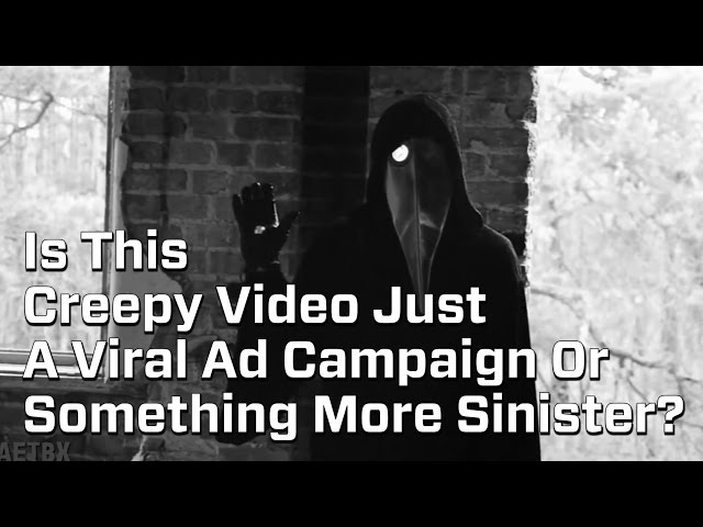 Is This Creepy Video Just A Viral Ad Campaign Or Something More Sinister?