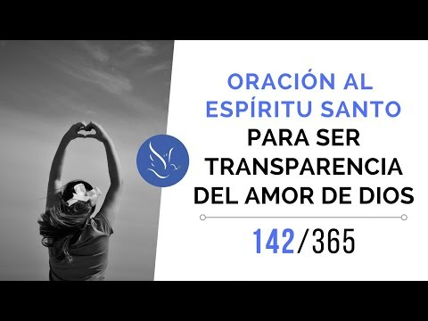 Oración al Espíritu Santo – Para ser transparencia del amor de Dios