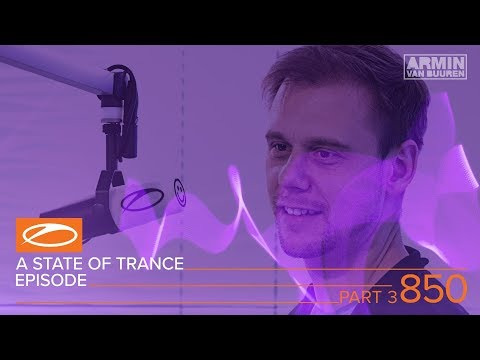 A State Of Trance Episode 850 (Pt. 3) - Service For Dreamers Special (#ASOT850)