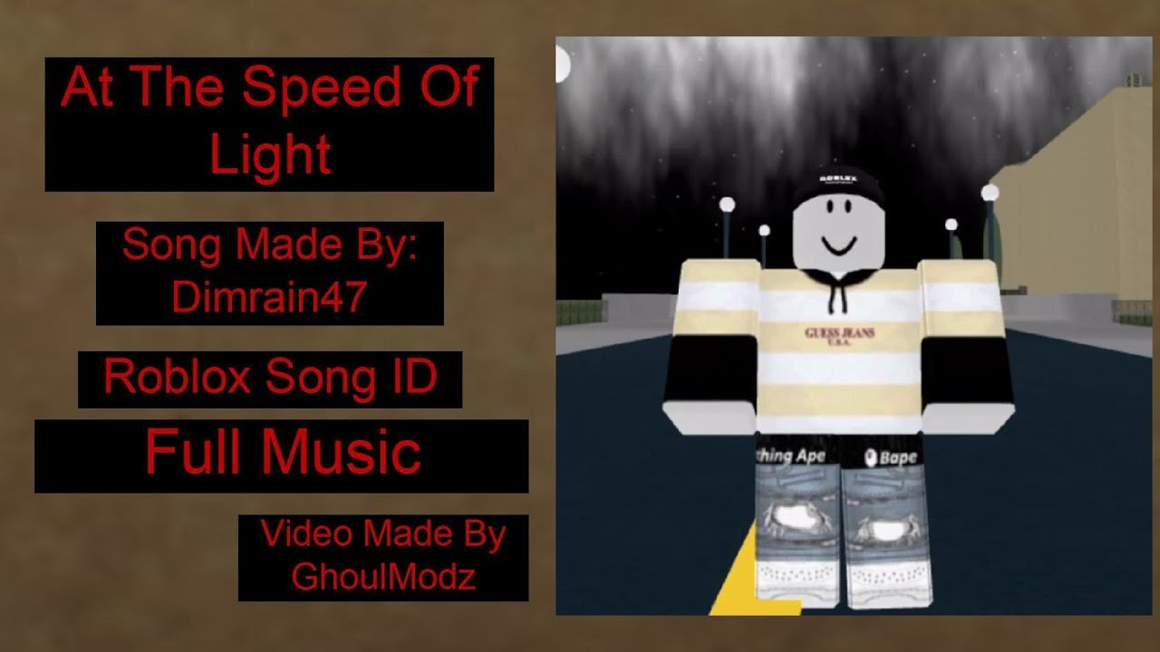 Dimrain47 At The Speed Of Light Roblox Song Id Full Youtube