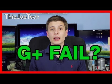 Why Google Plus Failed - ThioJoeTech