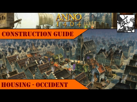 Anno 1404 - Construction Guide: Housing - Occident