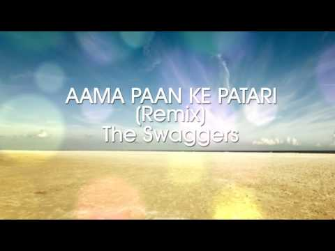 Aama Paan Ke Patari (Remix) - The Swaggers