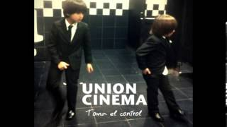 Union Cinema - Toma el Control