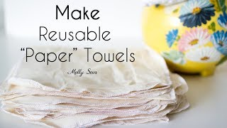 How To Make Reusable Paper Towels - Use Fabric Scraps