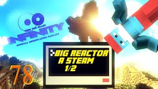 BIG REACTOR A STEAM 1/2 - FTB INFINITY: #78