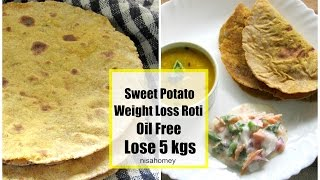 Weight Loss Roti - Sweet Potato Roti/Flatbread - Indian Diet/Meal Plan To Lose Weight Fast - 5 Kgs