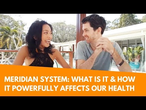 Meridian System: What Is It & How It Powerfully Affects Our Health