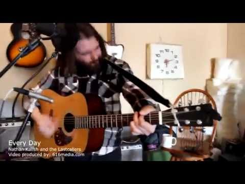 Every Day - Nathan Kalish and the Lastcallers