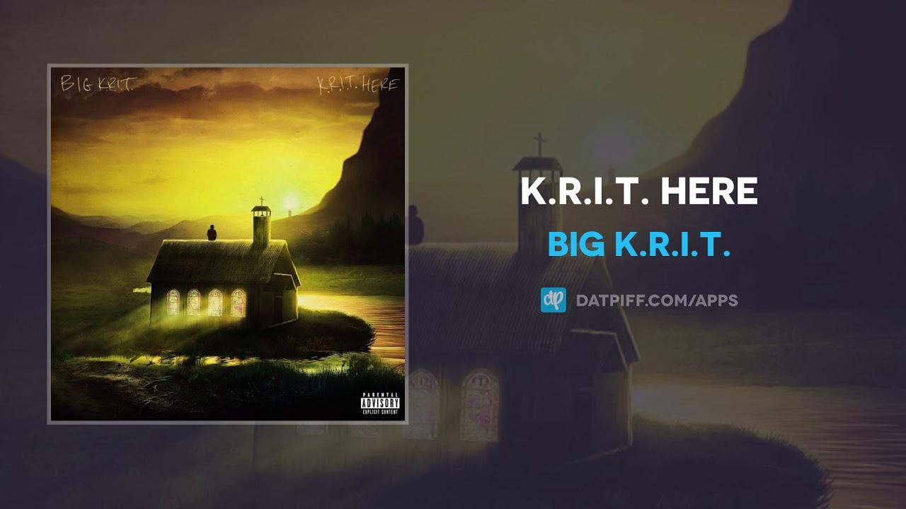Big K.R.I.T. — K.R.I.T. HERE (AUDIO)