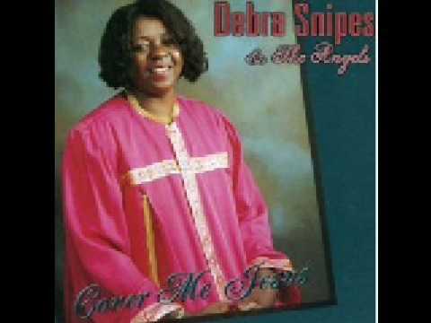 Debra Snipes - Cover me Jesus