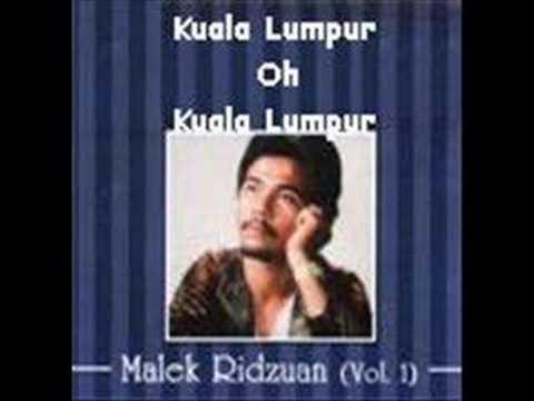 Malek Ridzuan - Kuala Lumpur Oh Kuala Lumpur