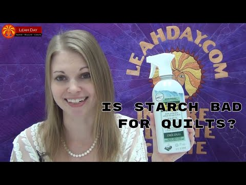 Is Starch Bad for Fabric or Quilts? Great Quilting Debate with Leah Day, Episode #34