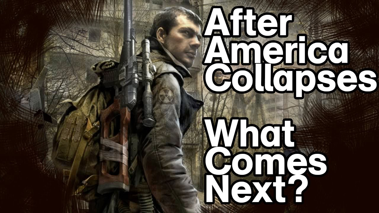 after america collapses, what comes next? - youtube