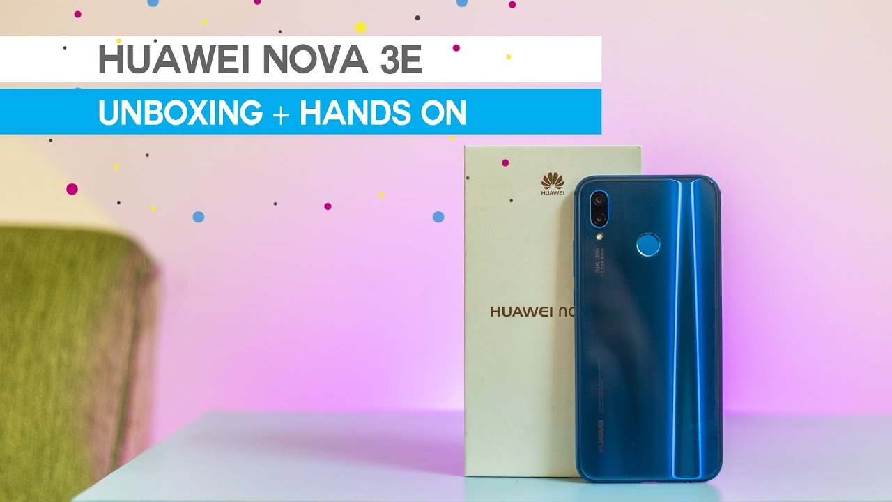 Huawei Nova 3e Unboxing & Hands-on Review!