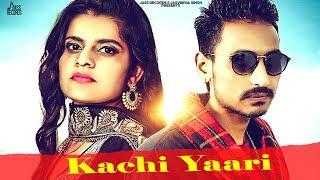 Kachi Yaari | ( Full Song) | Love Lopo & Shelly Bhagat | New Punjabi Songs 2019