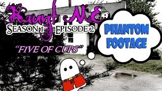 """Haunt ME - S1:E2 """"Five of Cups"""" (The Old Schoolhouse) - Phantom Footage"""