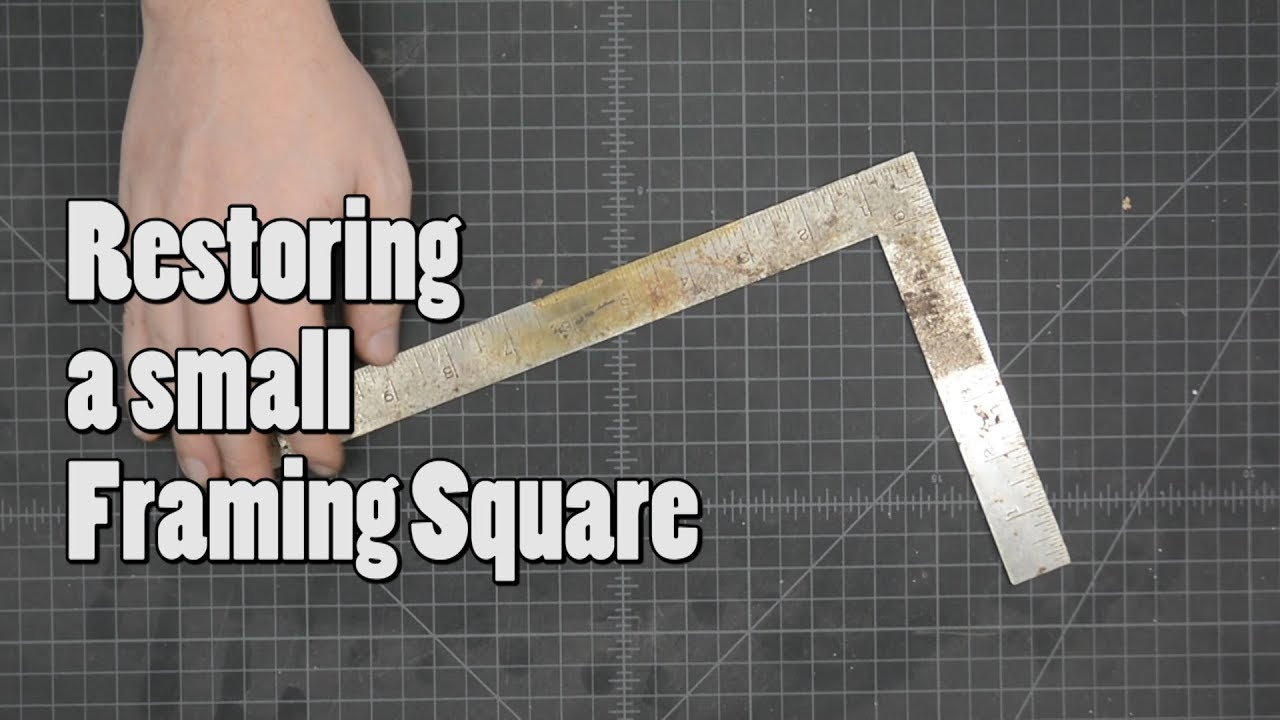 Restoring Dads Small Framing Square - YouTube
