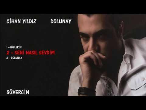 Cihan Yıldız - Seni Nasıl Sevdim  [Official Audio Güvercin Müzik ©]