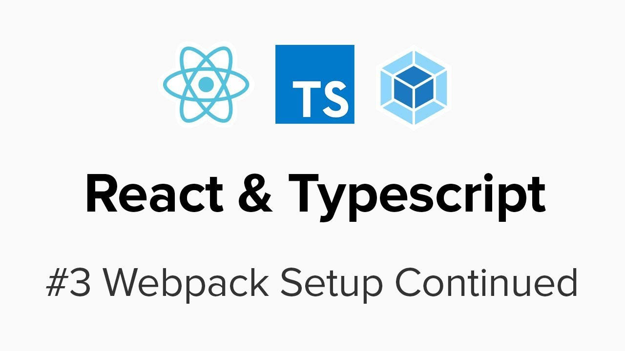 React and Typescript with Webpack (Part 2) - Level Up Coding