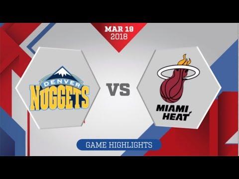 Denver Nuggets vs Miami Heat: March 19, 2018
