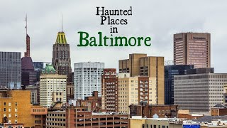 Haunted Places in Baltimore