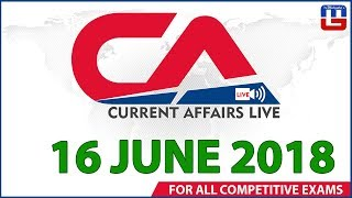 Current Affairs Live At 7:00 am | 16 June | SBI PO, SBI Clerk, Railway, SSC CGL 2018